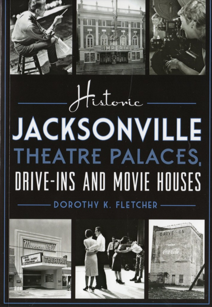 Historic Jacksonville Theatre Palaces, Drive-Ins and Movie Houses @ Old St. Andrew's | Jacksonville | Florida | United States